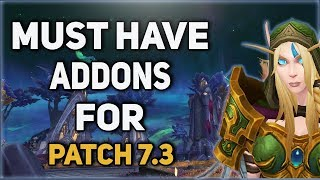 3 Addons You Must Have For Patch 7.3