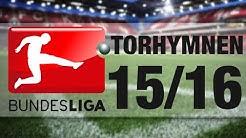 Alle Bundesliga Torhymnen 2015/2016