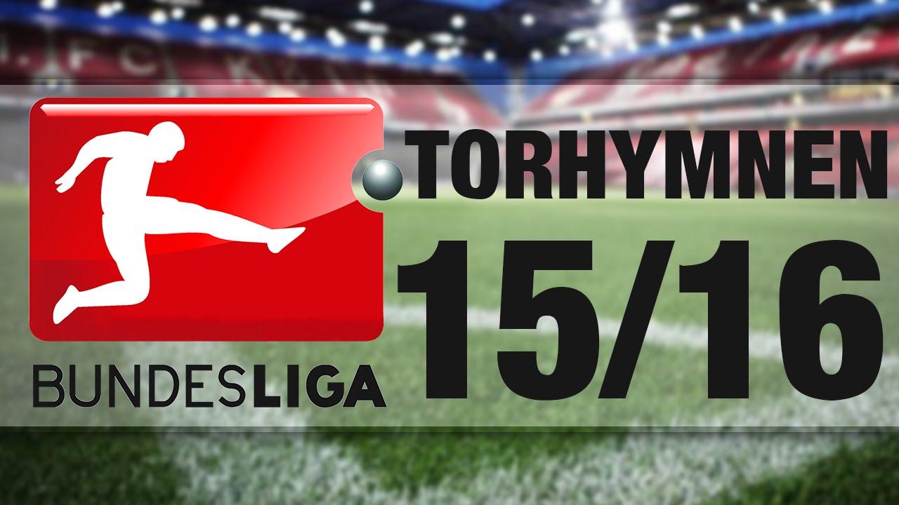 Alle Bundesliga Torhymnen 2015 2016 Youtube