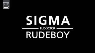 Sigma ft Doctor - Rudeboy (Ray Foxx Club Edit)