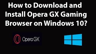 Gambar cover How to Download and Install Opera Gx (Gaming Browser) on Windows 10?