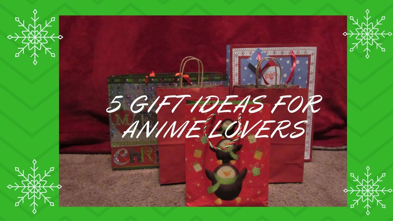 5 Gift Ideas For Anime Lovers