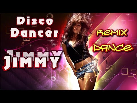 Disco Dancer - JIMMY JIMMY. Remix. Dance