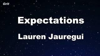 Expectations - Lauren Jauregui Karaoke 【No Guide Melody】 Instrumental