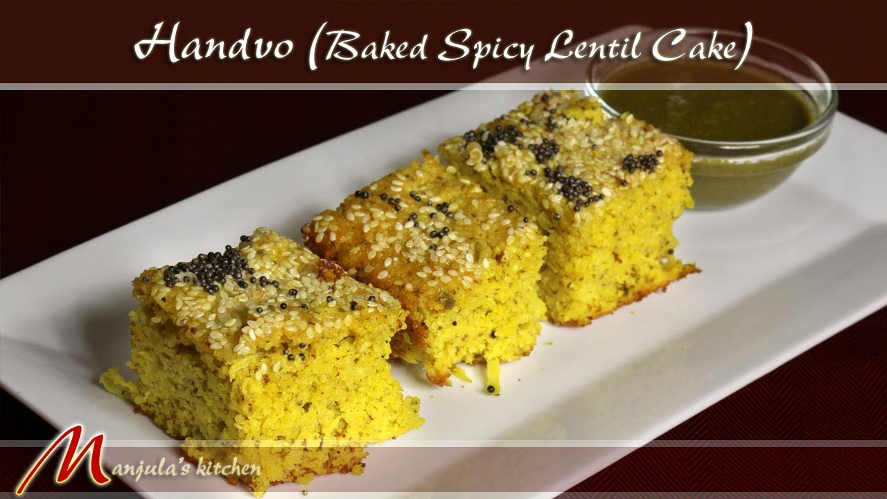 Handvo - Baked Spicy Lentil Cake Recipe by Manjula