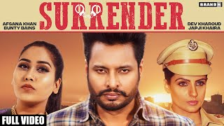 SURRENDER : Afsana Khan  | Dev Kharoud | Japji Khaira | Bunty Bains | Latest song| New punjabi songs