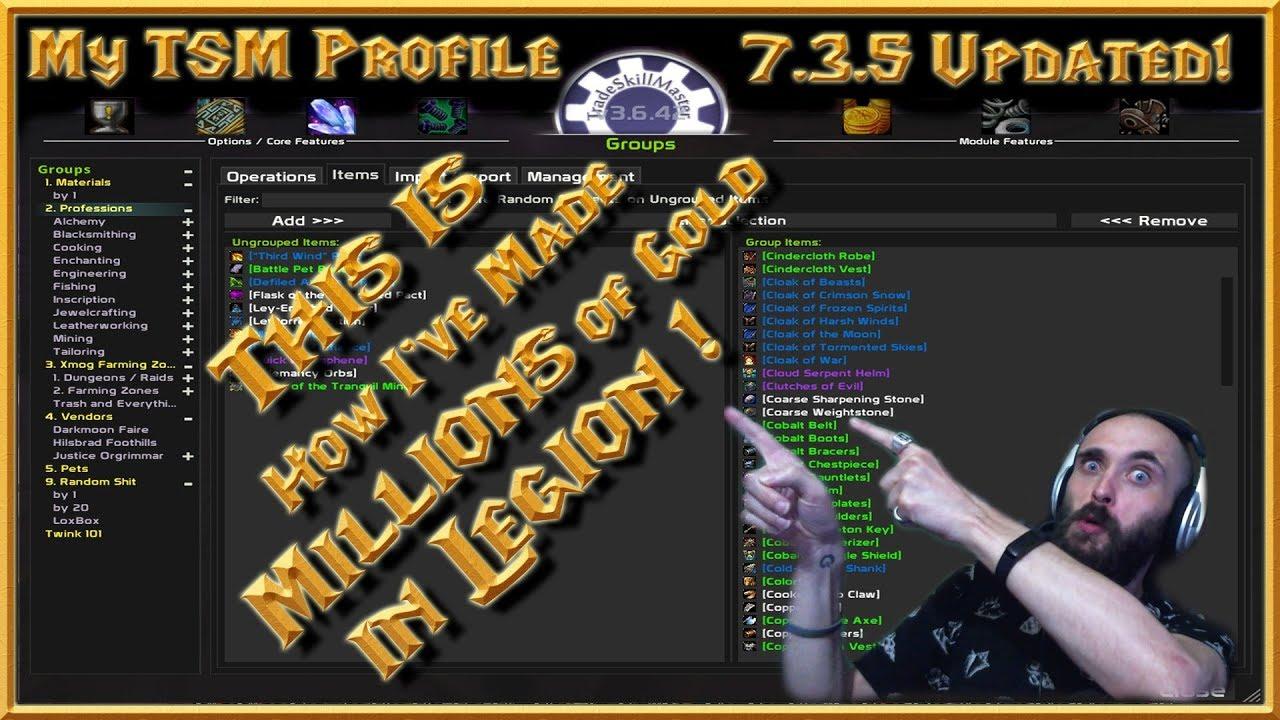 TSM Full Legion Profile - 7 3 5 - Tradeskillmaster Legion WoW Gold Guide  with Auction House