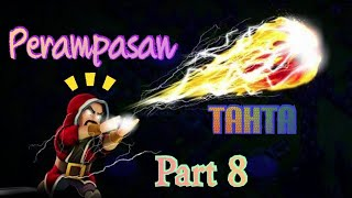Perampasan Tahta Part 8 🥳🥳🥳🤯🤯🤯