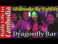 Sihanoukville Nightlife Dragonfly Bar Cambodia - and She's Gone Cover by the girls