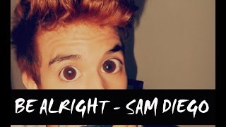 Justin Bieber - Be Alright (Cover) Sam Diego