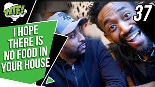 I HOPE THERE IS NO FOOD IN UR HOUSE! | EP 37 | WHAT THE FOOTBALL