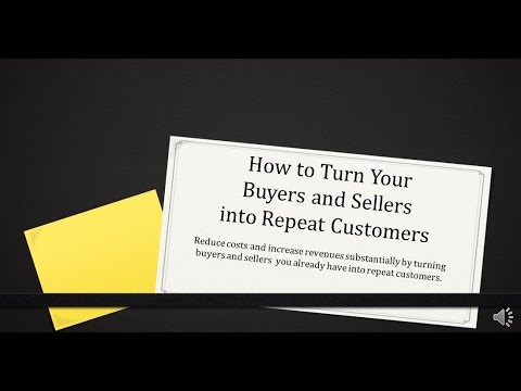 Realtors - Here's How to Turn Buyers and Sellers into Repeat Buyers
