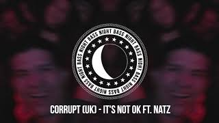 Corrupt UK - It#39s Not OK ft. Natz