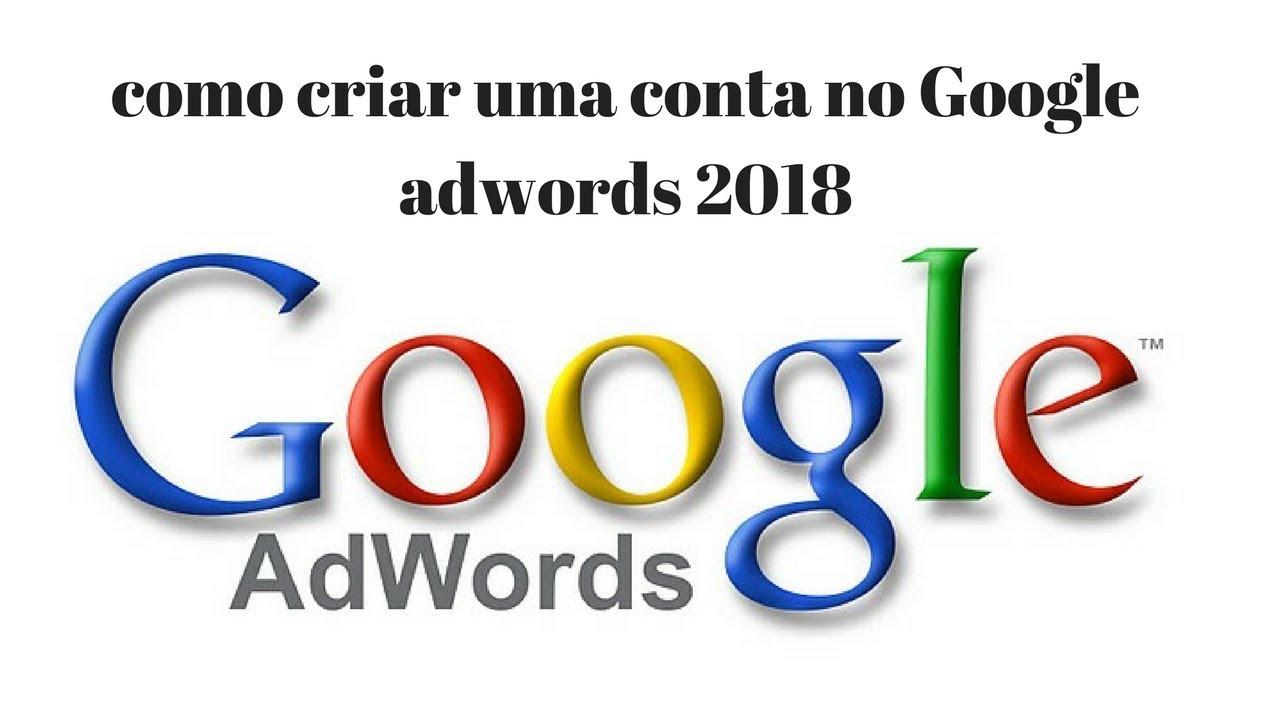 Como Criar Uma Conta No Google Adwords 2018