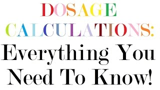 Dosage Calculations Nursing Drug Calculations Med Math Everything You Need To Know!