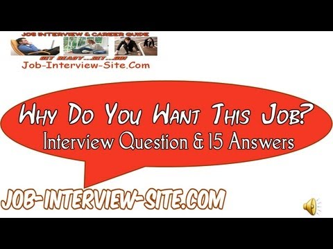 15 Answers Why Do You Want This Job? Interview Question - why do i want this job