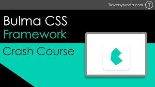 Bulma CSS Framework Crash Course
