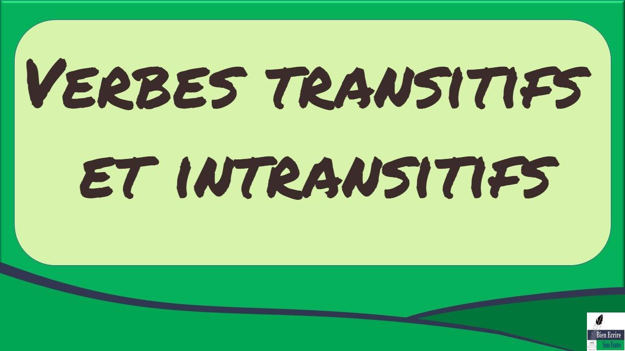 Verbes Transitifs Et Intransitifs Youtube
