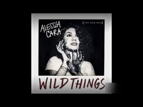 Alessia Cara Ft. G Eazy - Wild Things (Remix)