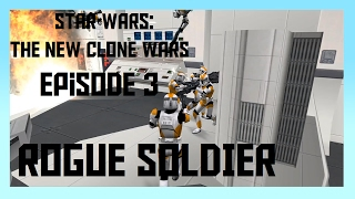 Star Wars: New Clone Wars (Fan-Made) - Rogue Soldier - Episode 3 (1080p)