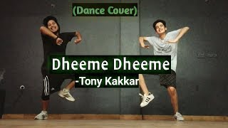DHEEME DHEEME song covered by Tony kakkar Dance cover by ANOOP PARMAR & ARPIT NEGI y
