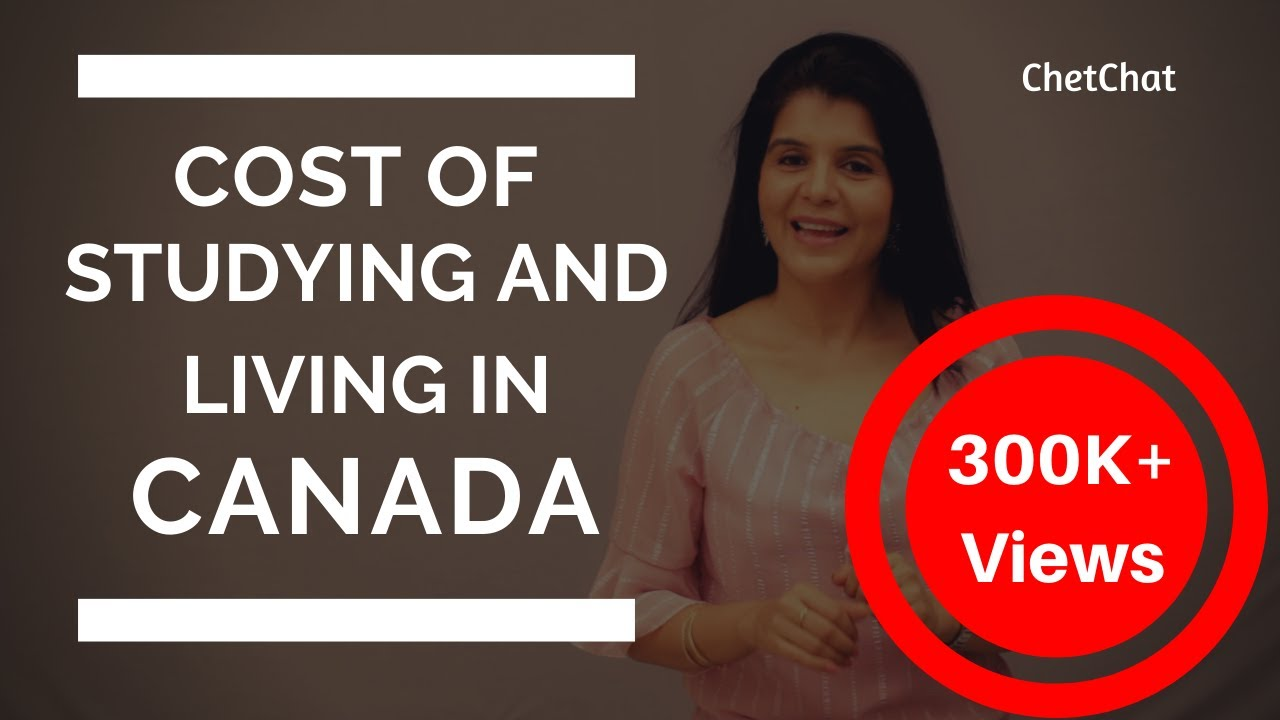 Cost of Studying & Living in Canada for International Students | Tuition Fees in Canada | ChetCh
