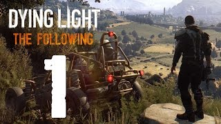 DYING LIGHT | THE FOLLOWING | Gameplay Español | Capitulo #1 Vuelven los Zombies