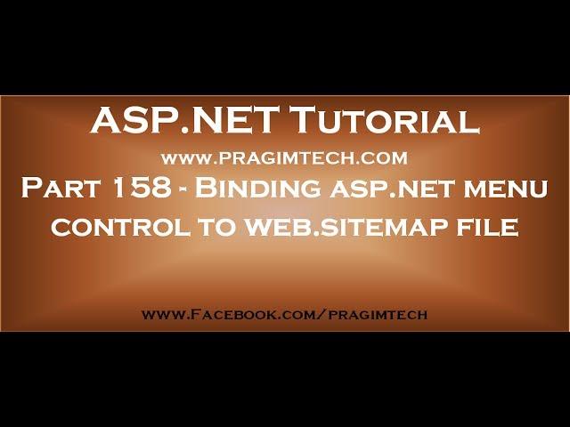 Part 158   Binding asp net menu control to web sitemap file using sitemapdatasource control