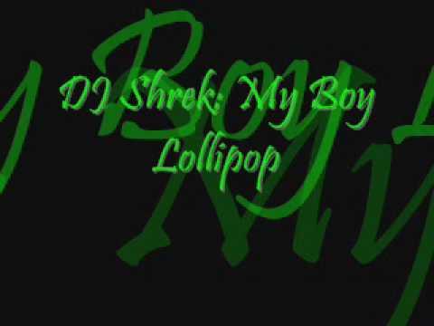 DJ Shrek- My Boy Lollipop 2006