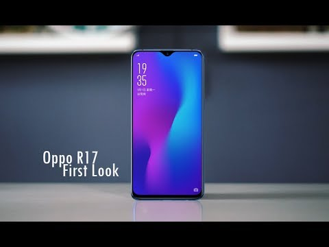 Oppo R17 - New Features First Look 2018
