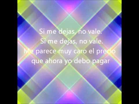 La Linea- Si Me Dejas No Vale (Letra)