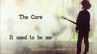 The Cure - It Used To Be Me    Subtitulado (Inglés / Español)