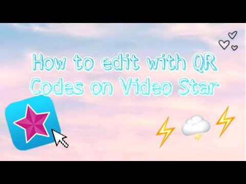 How to Edit With QR Codes (Video Star)