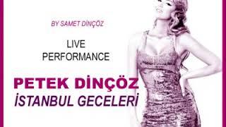 Petek Dinçöz - İstanbul Geceleri (Canlı Performans)