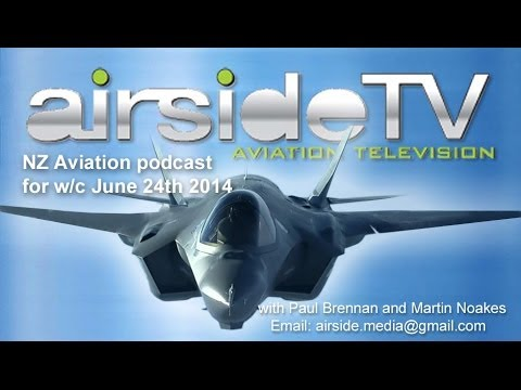 AirsideTV Aviation Podcast - Fortnight commencing June 24th 2014