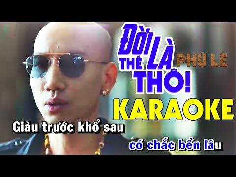 Đời Là Thế Thôi Karaoke - Phú Lê  Beat Chuẩn