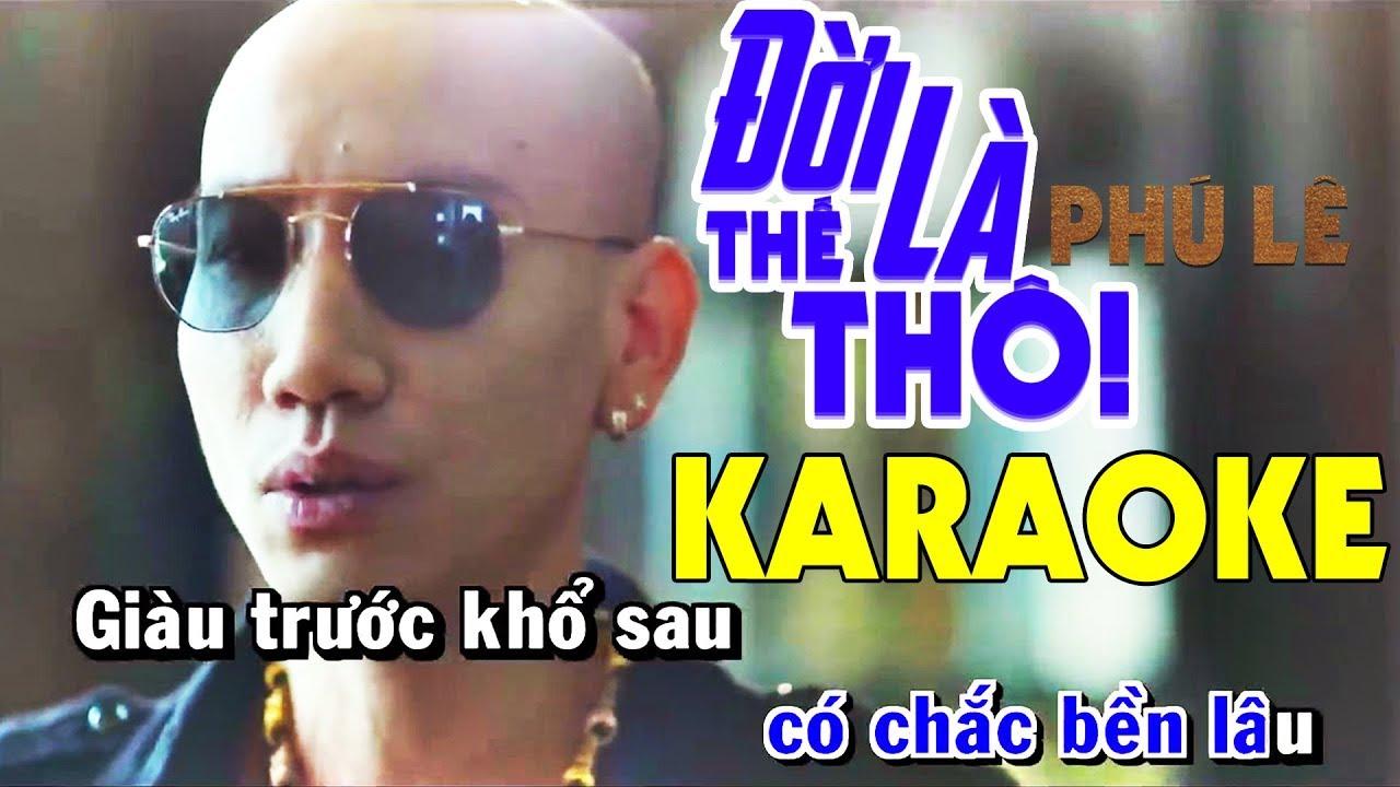 Đời Là Thế Thôi Karaoke – Phú Lê | Beat Chuẩn