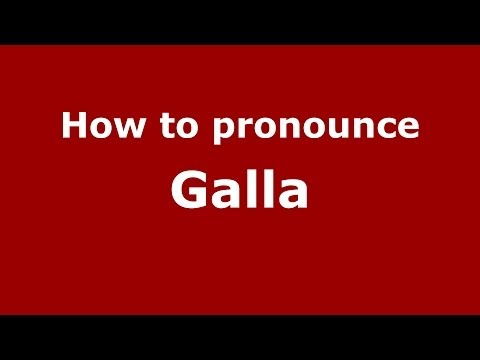 How to pronounce Galla (Italian/Italy) - PronounceNames.com