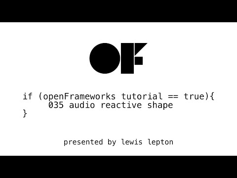 openFrameworks tutorial - 035 audio reactive shape