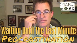 Video Waiting Until the Last Minute (Procrastinating) - Tapping with Brad Yates download MP3, 3GP, MP4, WEBM, AVI, FLV Oktober 2018