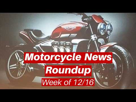 Motorcycle News Roundup - Week of December ,