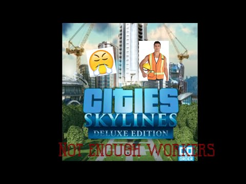 City skylines not enough workers