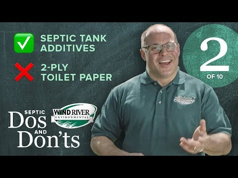 Septic Do's & Don'ts - Additives & Toilet Paper