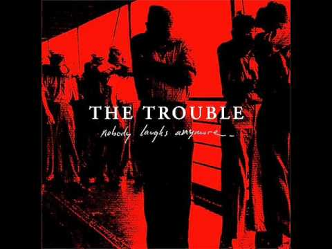 the trouble-burned up washed out