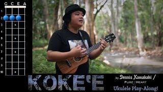 """""""Koke'e"""" (Dennis Kamakahi / Pure Heart) Ukulele Play-Along!"""