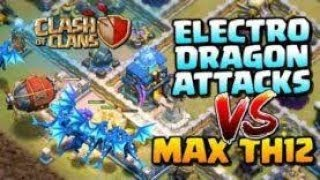 ELECTRO DRAGONS vs MAX TOWN HALL 12! Mass Electro Dragon Attack Strategy - Clash of Clans