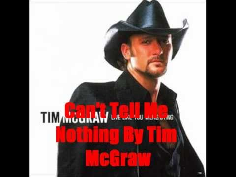 Can't Tell Me Nothing By Tim McGraw *Lyrics in description*