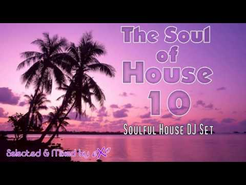 The Soul of House Vol. 10 (Soulful House Mix)