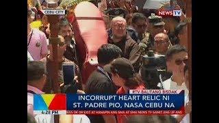 BP: Incorrupt Heart relic ni St. Padre Pio, nasa Cebu na