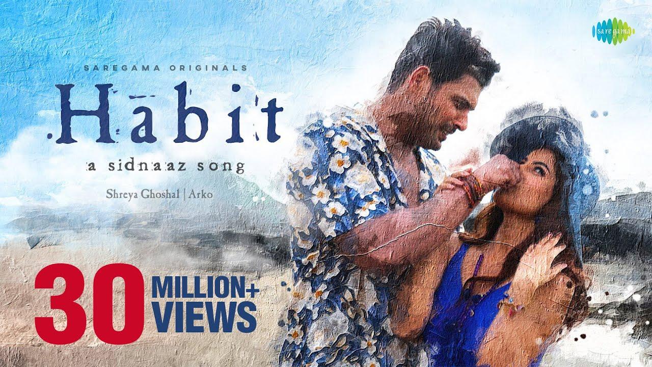 Download Habit   A Sidnaaz Song   Sidharth Shukla   Shehnaaz Gill   Shreya Ghoshal   Arko   Official Video
